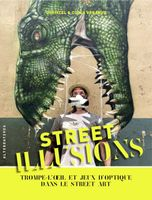 Street illusions - trompe-l'oeil et jeux d'optique dans le street art.jpg