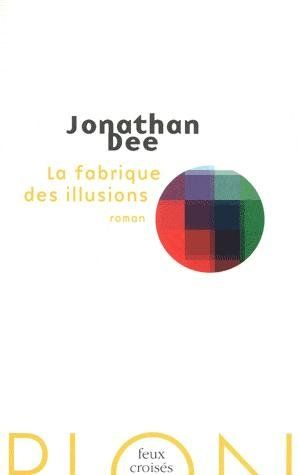La-fabrique-des-illusions-Jonathan-Dee.jpg