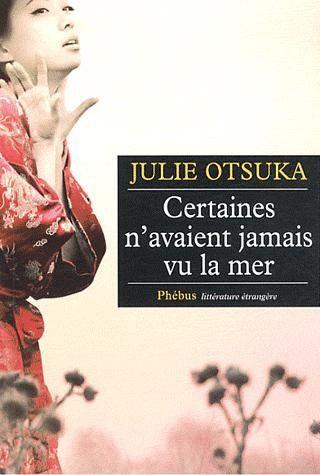 Julie-Otsuka-Certaines-navaient-jamais-vu-la-mer.jpg