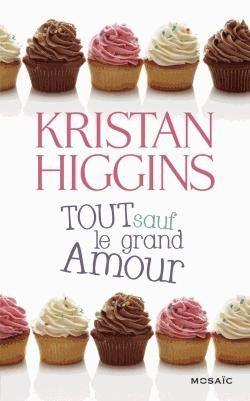 Tout-sauf-le-grand-amour-Kristan-Higgins.jpg