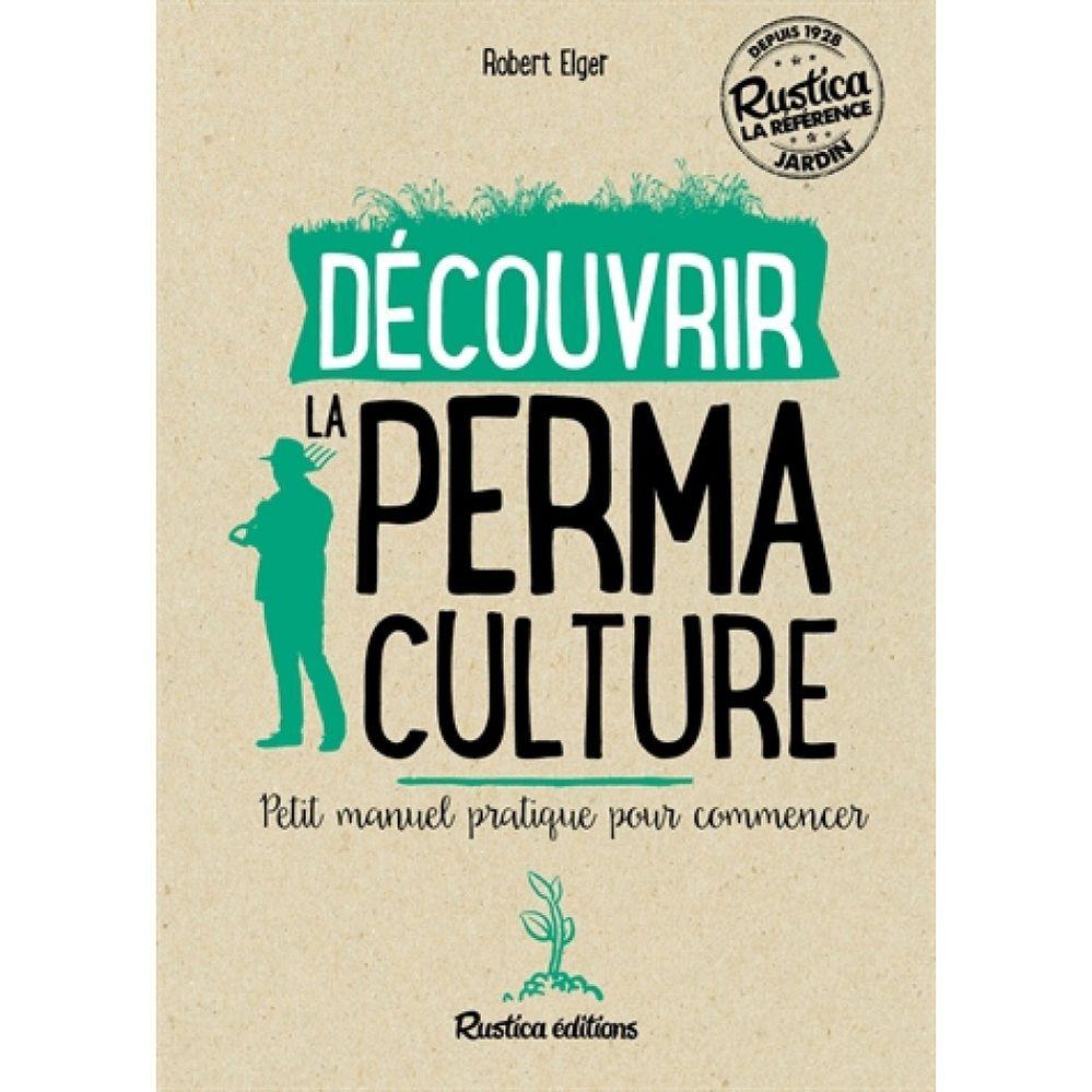 decouvrir-la-permaculture-petit-manuel-pratique-pour-commencer-9782815307796_0.jpg