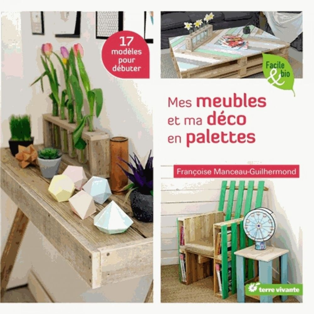manceauguilhermond-mesmeublesetmadecoenpalettes-9782360982240_0.jpg